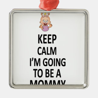 Keep Calm I'm Going To Be A Mommy Metal Ornament