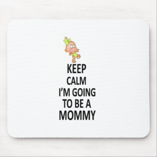 Keep Calm I'm Going To Be A Mommy Mouse Pad