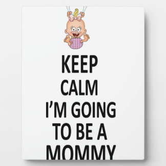 Keep Calm I'm Going To Be A Mommy Plaque