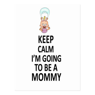 Keep Calm I'm Going To Be A Mommy Postcard