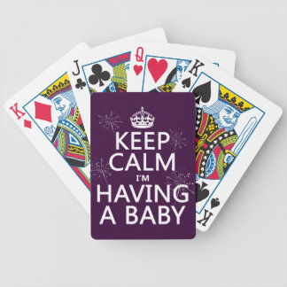 Keep Calm I'm Having A Baby (any color) Bicycle Playing Cards