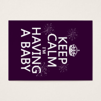 Keep Calm I'm Having A Baby (any color) Business Card