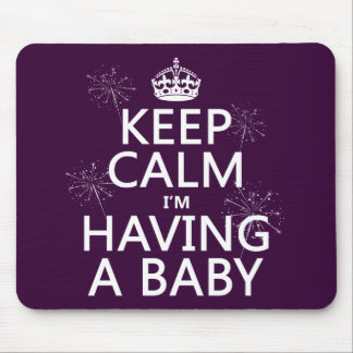 Keep Calm I'm Having A Baby (any color) Mouse Pad