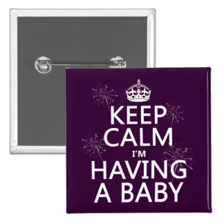 Keep Calm I'm Having A Baby (any color) Pinback Button
