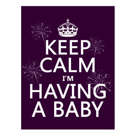 Keep Calm I'm Having A Baby (any color) Postcard
