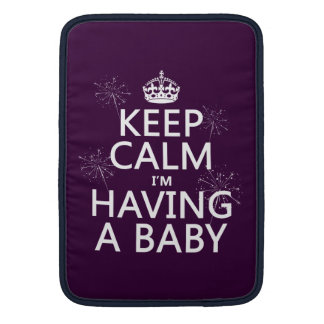 Keep Calm I'm Having A Baby (any color) Sleeve For MacBook Air