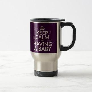 Keep Calm I'm Having A Baby (any color) Travel Mug