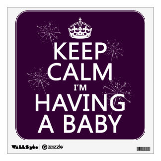 Keep Calm I'm Having A Baby (any color) Wall Sticker