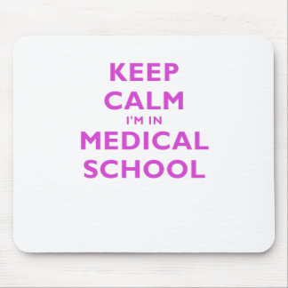 Keep Calm Im in Medical School Mouse Pad