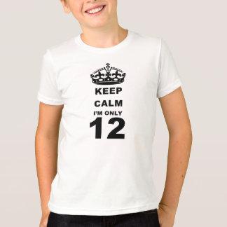 keep calm im only 12 t-shirt