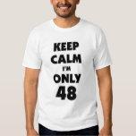 Keep calm I'm only 48 T-Shirt
