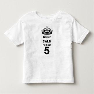 KEEP CALM IM ONLY 5 T-SHIRT