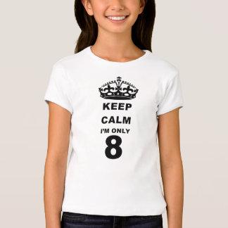 keep calm IM ONLY 8 t-shirt