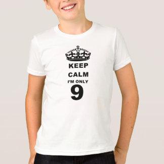 KEEP CALM IM ONLY 9 T-SHIRT