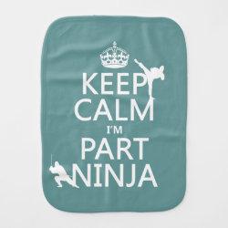 Burp Cloth with Keep Calm I'm Part Ninja design