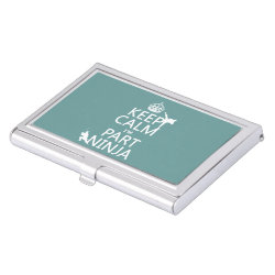 Business Card Holder with Keep Calm I'm Part Ninja design