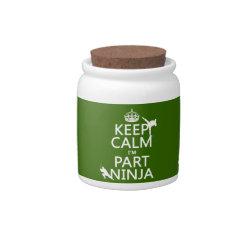 Candy Jar with Keep Calm I'm Part Ninja design