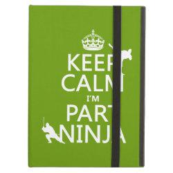 iPad Air Powis Case with Keep Calm I'm Part Ninja design