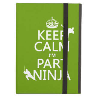 Keep Calm I'm Part Ninja (in any color) Case For iPad Air