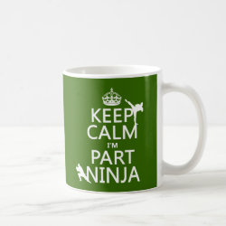 Classic White Mug with Keep Calm I'm Part Ninja design