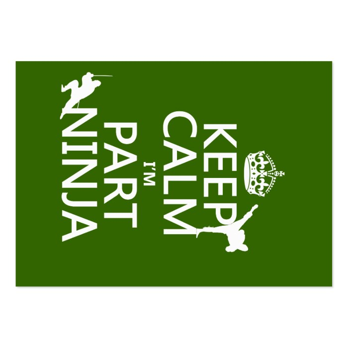 Keep Calm I'm Part Ninja (in any color) Large Business Card