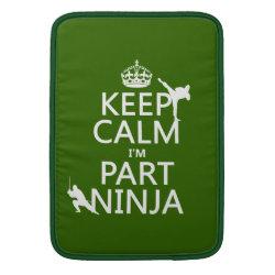 Macbook Air Sleeve with Keep Calm I'm Part Ninja design