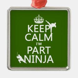 Premium Square Ornament with Keep Calm I'm Part Ninja design