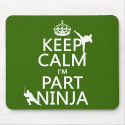 Mousepad with Keep Calm I'm Part Ninja design