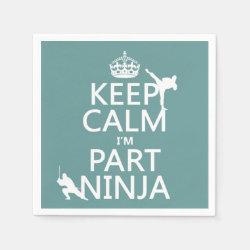 Paper Napkins with Keep Calm I'm Part Ninja design