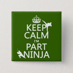 Square Button with Keep Calm I'm Part Ninja design