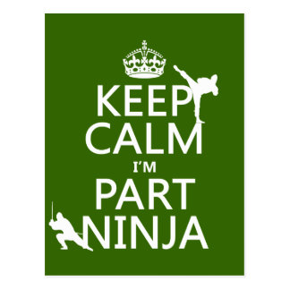 Keep Calm I'm Part Ninja (in any color) Postcard