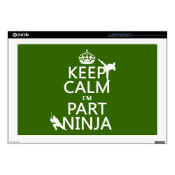 17' Laptop Skin for Mac & PC with Keep Calm I'm Part Ninja design