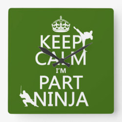 Square Wall Clock with Keep Calm I'm Part Ninja design