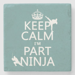Marble Coaster with Keep Calm I'm Part Ninja design