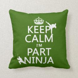 Cotton Throw Pillow with Keep Calm I'm Part Ninja design