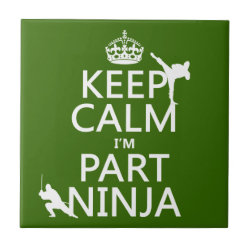 Small Ceremic Tile (4.25' x 4.25') with Keep Calm I'm Part Ninja design