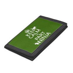 TriFold Nylon Wallet with Keep Calm I'm Part Ninja design