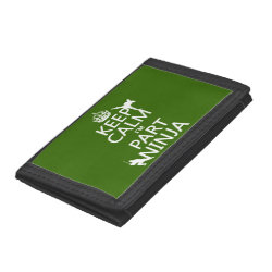 TriFold Nylon Wallet with Keep Calm I'm Part Ninja design