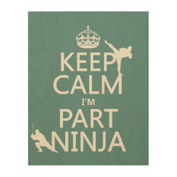 11'x14' Wood Canvas with Keep Calm I'm Part Ninja design