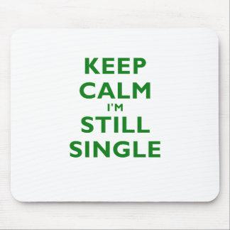 Keep Calm Im Still Single Mouse Pad
