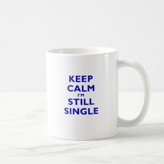 Keep Calm Im Still Single Mugs