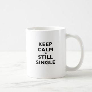 Keep Calm Im Still Single Coffee Mugs
