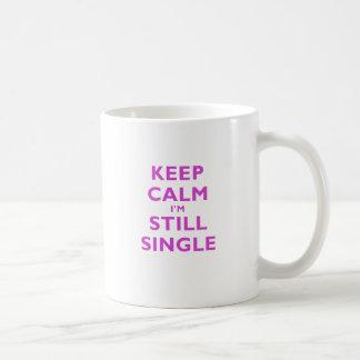 Keep Calm Im Still Single Mug