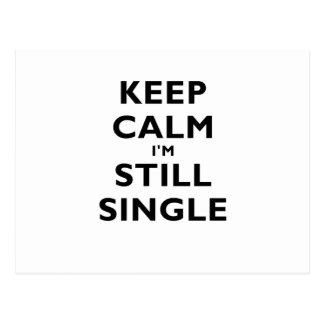 Keep Calm Im Still Single Postcard