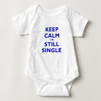 Keep Calm Im Still Single T-shirt