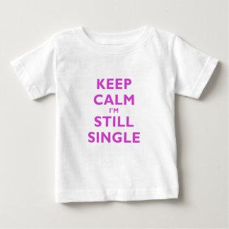 Keep Calm Im Still Single T Shirts