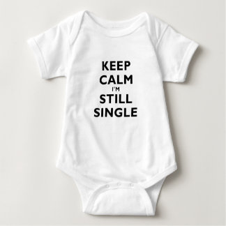 Keep Calm Im Still Single Tee Shirt