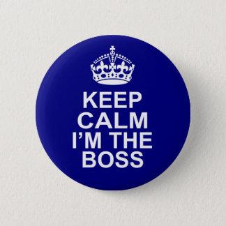 Keep Calm I'm The Boss Pinback Button