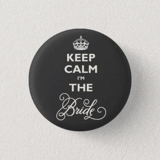 Keep Calm I'm The Bride Funny Wedding Name Tag Button