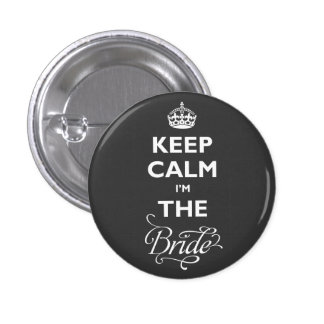Keep Calm I'm The Bride Funny Wedding Name Tag Button